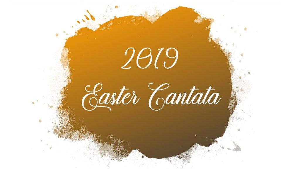 2019 Easter Cantata